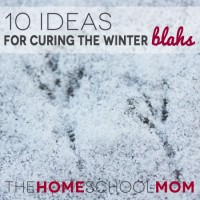 10 Ideas for Curing the Winter Blahs