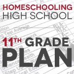 Homeschooling High School: Our 11th Grade Plan