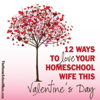 12 Ways to Love Your Homeschool Wife This Valentine's Day