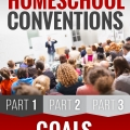 Homeschool Conventions, Part 1: Goals