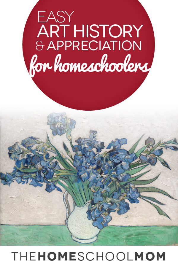 Easy Art History & Appreciation for Homeschoolers