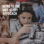 Introduction to the Unit Study Approach