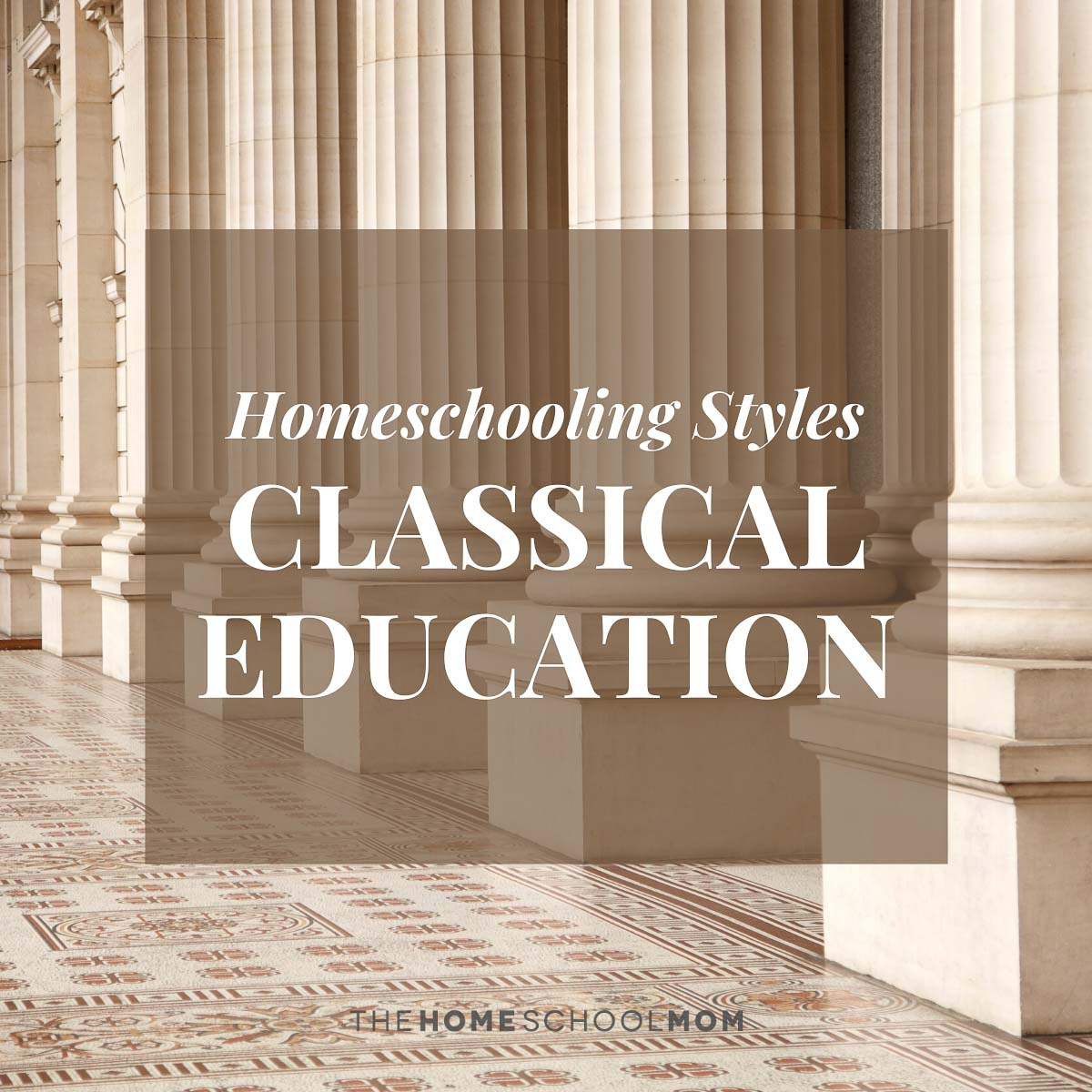 Homeschooling Styles: classical education - TheHomeSchoolMom