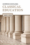 Homeschooling classical education: learn more - TheHomeSchoolMom