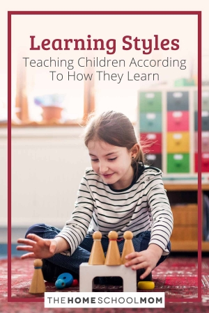 Learning Styles: Teaching Children According To How They Learn