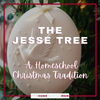 The Jesse Tree Christmas Tradition and Resources