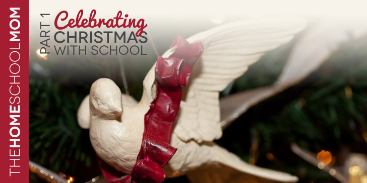 TheHomeSchoolMom Blog: Celebrating Christmas with School