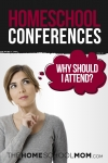 Why Should I Attend a Homeschool Conference?