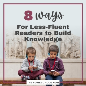 Eight Ways for Later and Less-Fluent Readers to Build Knowledge