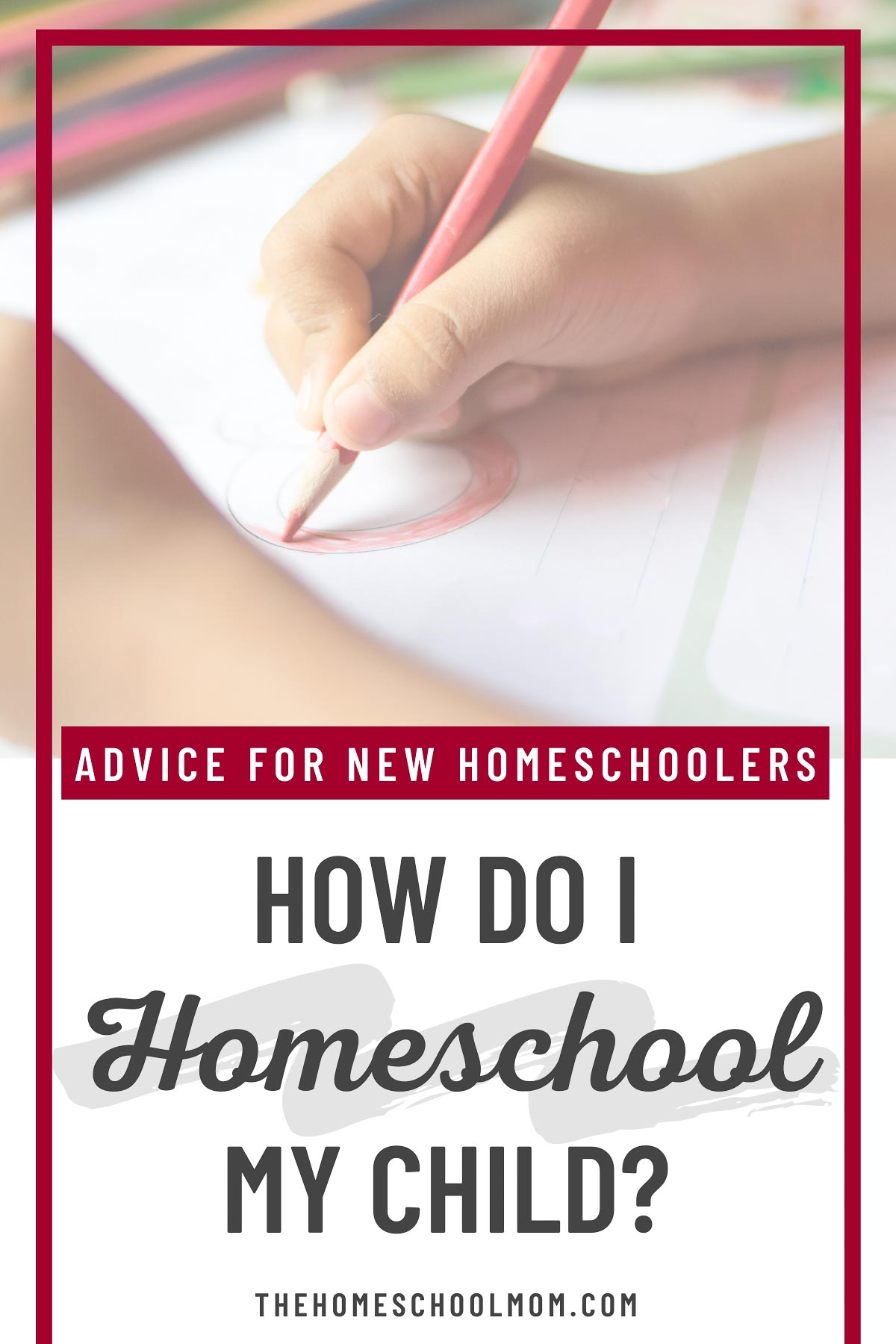 Child drawing with text How Do I Homeschool My Child? Advice for New Homeschoolers