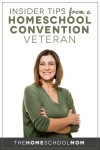 Smiling woman looking at camera with text Insider Tips from a Homeschool Convention Veteran TheHomeSchoolMom