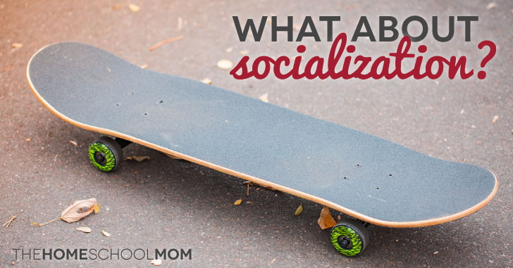 What about homeschool socialization?