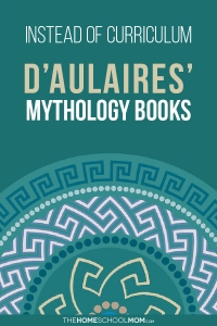 Instead of Curriculum: D'Aulaires' Mythology Books