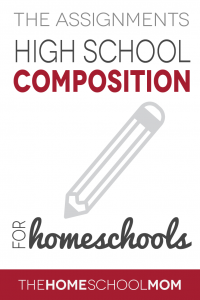 Homeschool High School Composition: The Assignments
