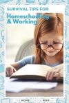 girl reading a book with text Survival tips for homeschooling and working - thehomeschoolmom.com