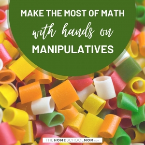 colored pasta with text Make the most of math with hands on manipulatives - TheHomeSchoolMom.com