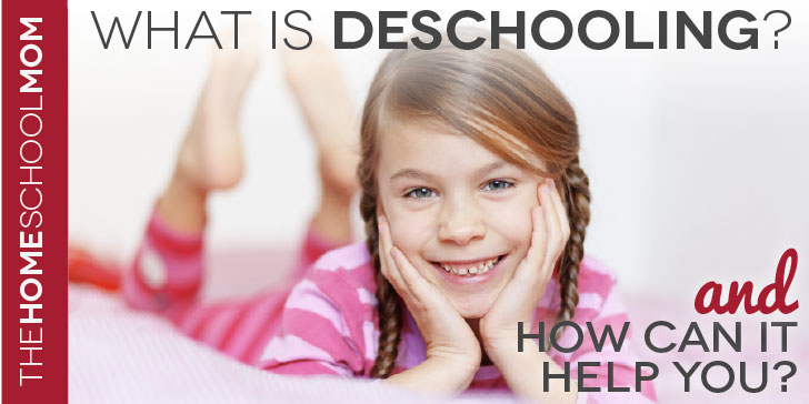 TheHomeSchoolMom: What is deschooling?
