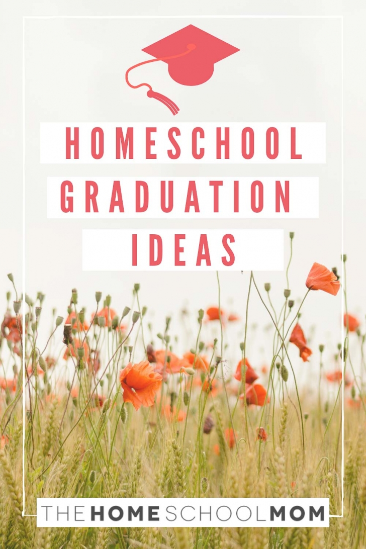 Background photo field of poppies with text Homeschool Graduation Ideas with a graduation cap icon - TheHomeSchoolMom