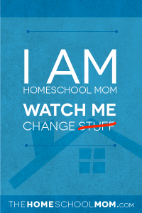 I am Homeschool Mom. Watch ME Change