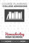 Homeschooling High School - Course Planning for College Admissions