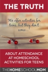 The Truth about Attendance at Homeschool Activities for Teens