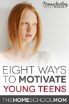 Homeschooling Middle School: 8 ways to motivate teens