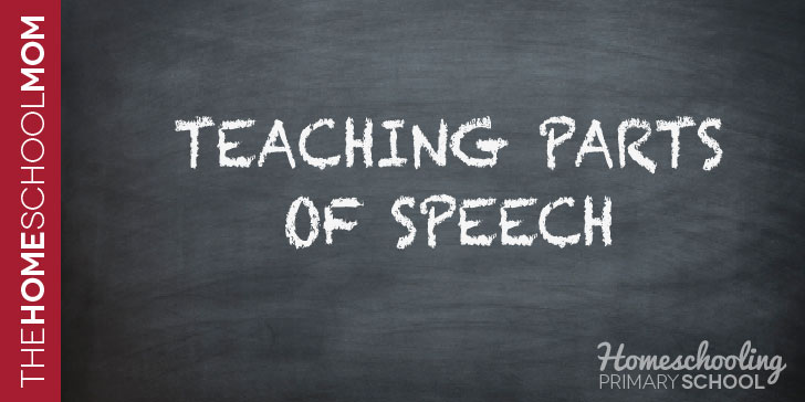 TheHomeSchoolMom Blog: Teaching Parts of Speech