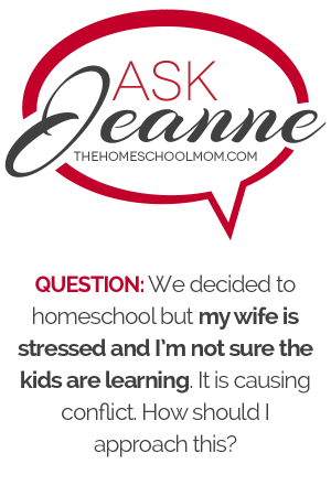Ask Jeanne: Is My Wife Really Homeschooling?