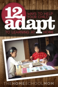12 Ways to Help Your Child Adapt to Learning at Home