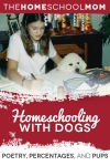 Poetry, Percentages, and Pups: Happily Homeschooling with Your Dog