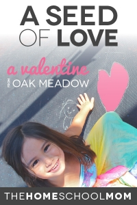 A Seed of Love: A Valentine from Oak Meadow
