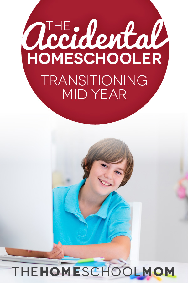 The Accidental Homeschooler: Transitioning to Homeschooling Mid-Year