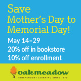 Oak Meadow May Sale (May 14-29) - 20% off in bookstore, 10% off enrollment