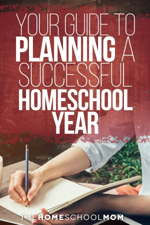 Your Guide to Planning a Successful Homeschool Year