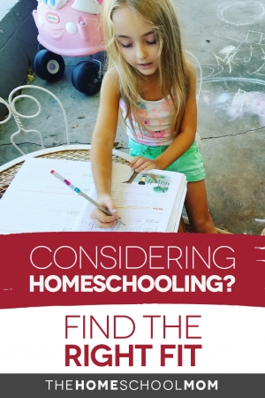 Considering Homeschooling? Find the Right Fit.