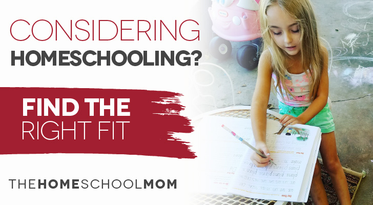 TheHomeSchoolMom Blog: Considering Homeschooling? Find the Right Fit.