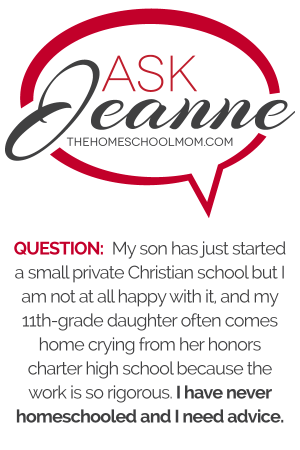 Ask Jeanne: Help! Should I Homeschool?