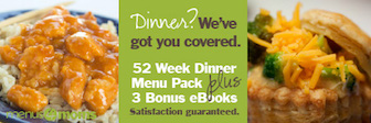 Save time and money with weekly dinner menu plans!