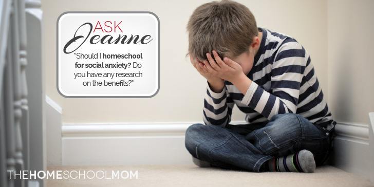 Ask Jeanne: Homeschooling and Social Anxiety
