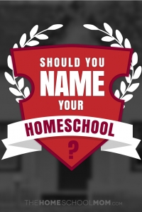 Naming Your Homeschool