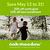 Oak Meadow Sale May 13-31: save 20% off curriculum and 10% off new enrollment