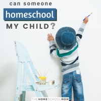 Child with easel and paint brush and text Can Someone Homeschool My Child - TheHomeSchoolMom.com