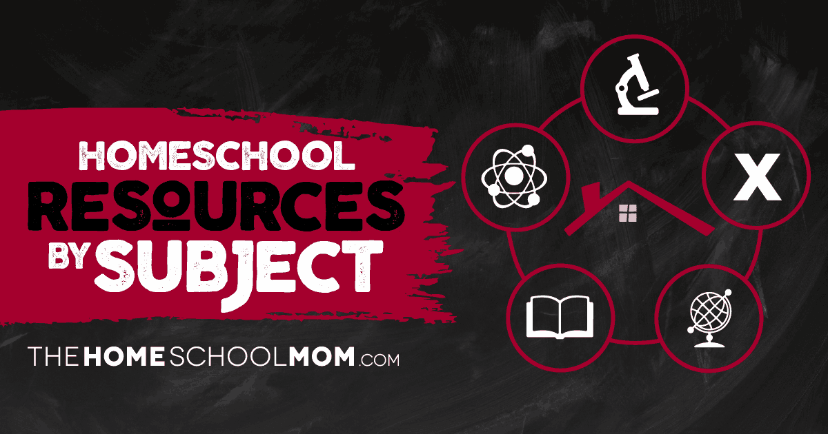 Homeschool Resources By Subject | TheHomeSchoolMom