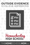 Outside evidence for college admissions when homeschooling high school