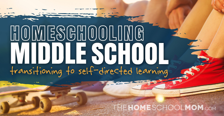Homeschooling Middle School: Transitioning to Self-Directed Learning