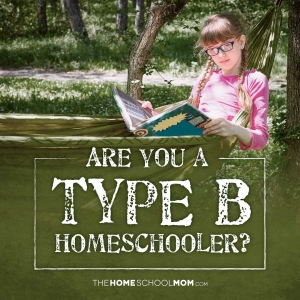 Are You a Type B Homeschooler?