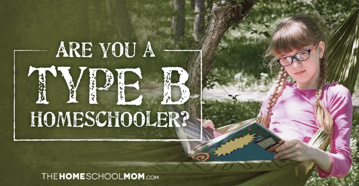 Are You a Type B Homeschooler