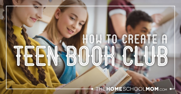 Two teen girls reading and smiling and smiling male teen in the background with text How to Create a Teen Book Club TheHomeSchoolMom.com