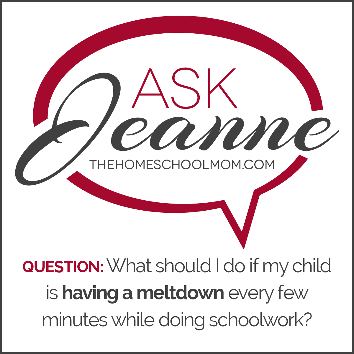 Ask Jeanne: What should I do if my child is having a meltdown every few minutes while doing schoolwork?