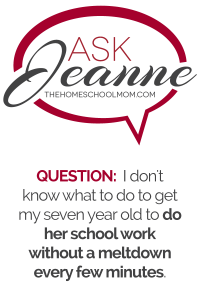 Ask Jeanne: Tips for Homeschooling a Difficult or Defiant Child